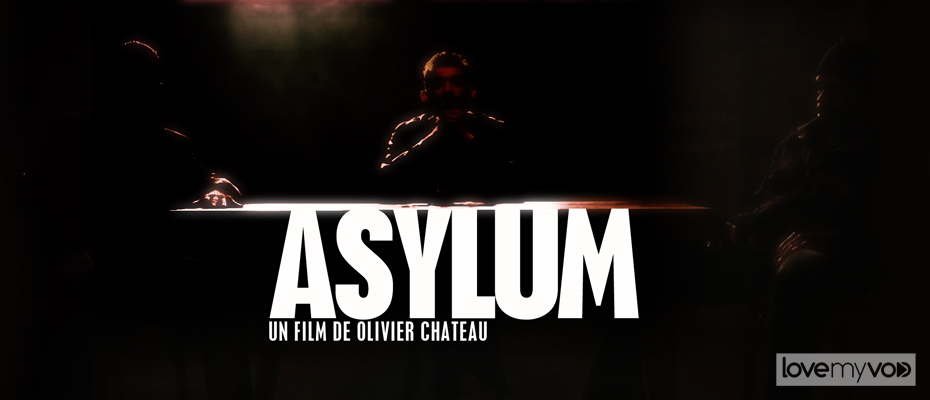 ASYLUM (2008) de Olivier Chateau