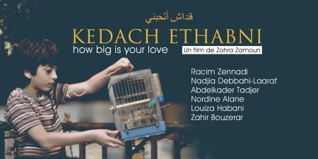 KEDACH ETHABNI, HOW BIG IS YOUR LOVE (2011) de Fatma Zohra Zamoum
