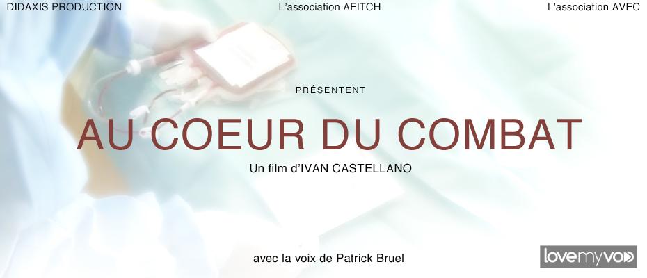 AU COEUR DU COMBAT (2012) de Ivan Castellano
