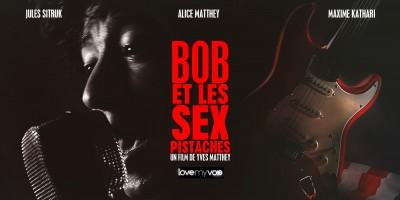 BOB ET LES SEX-PISTACHES (2013) de Yves Matthey