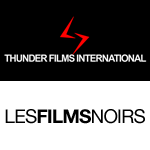 THUNDER FILMS INTERNATIONAL & LES FILMS NOIRS