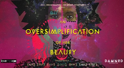 AN OVERSIMPLIFICATION OF HER BEAUTY (2013) de Terence Nance