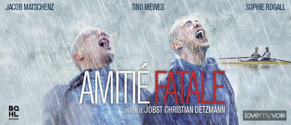 AMITIÉ FATALE (2011) de Jobst Christian Detzmann