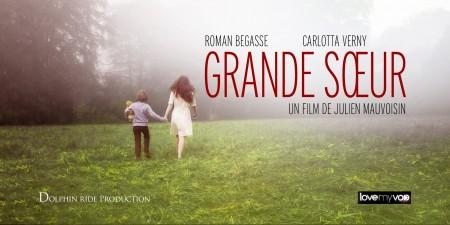 GRANDE SOEUR (2013) de Julien Mauvoisin