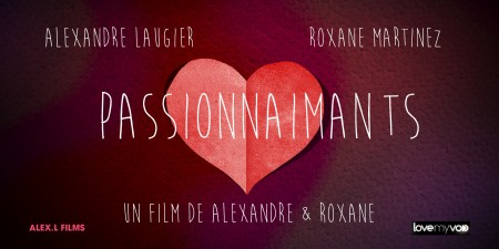 PASSIONNAIMANTS (2014) de Alexandre Laugier et Roxane Martinez