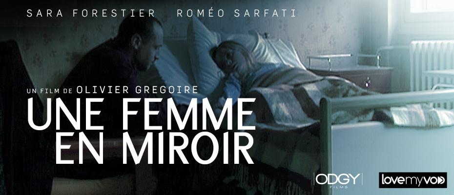UNE FEMME EN MIROIR (2011) de Olivier Grégoire