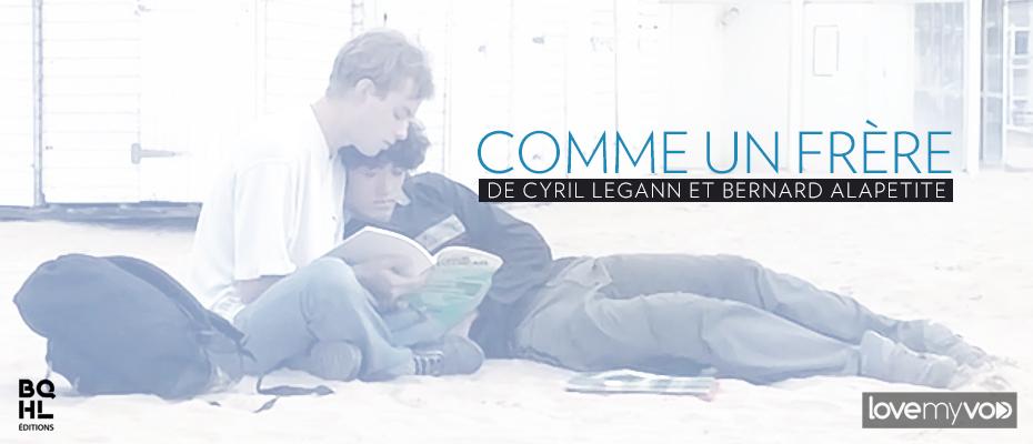 COMME UN FRÈRE (2008) de Cyril Legann et Bernard Alapetite