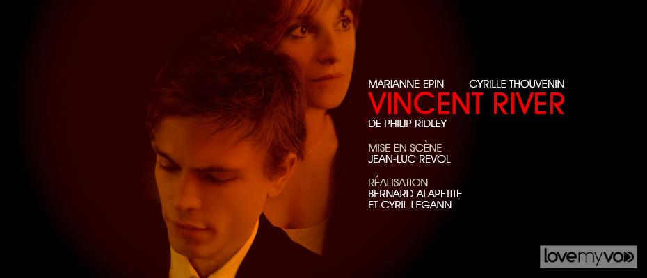 VINCENT RIVER (2005) de Bernard Alapetite et Cyril Legann