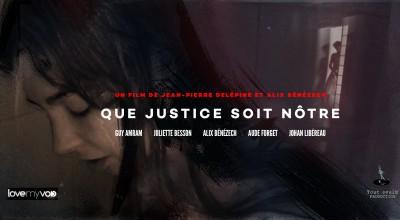 QUE JUSTICE SOIT NÔTRE (2014) de Jean-Pierre Delépine