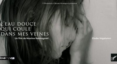 L'EAU DOUCE QUI COULE DANS MES VEINES (2015) de Maxime Kermagoret