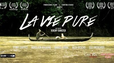 LA VIE PURE (2014) de Jeremy Banster