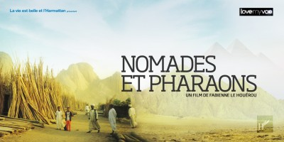 NOMADES ET PHARAONS (2008) de Fabienne Le Houérou