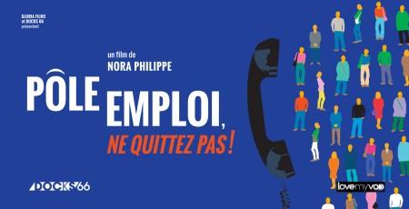 PÔLE EMPLOI, NE QUITTEZ PAS ! (2014) de Nora Philippe