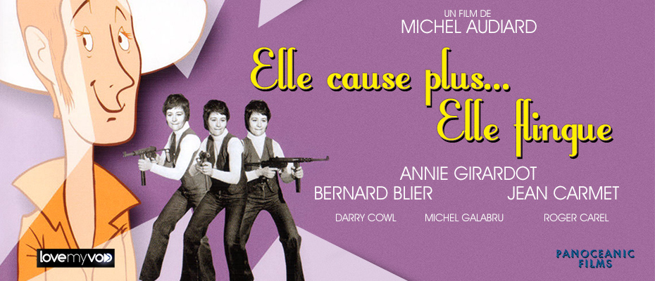 ELLE CAUSE, PLUS ELLE FLINGUE (1972) de Michel Audiard