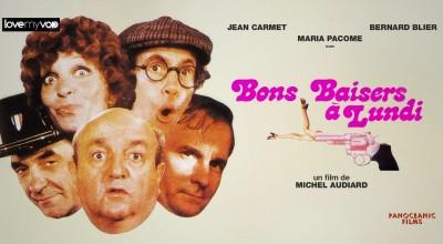 BONS BAISERS… À LUNDI (1974) de Michel Audiard