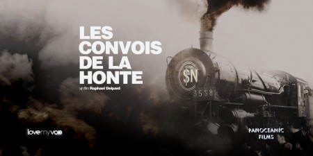 LES CONVOIS DE LA HONTE (2010) de Raphael Delpard