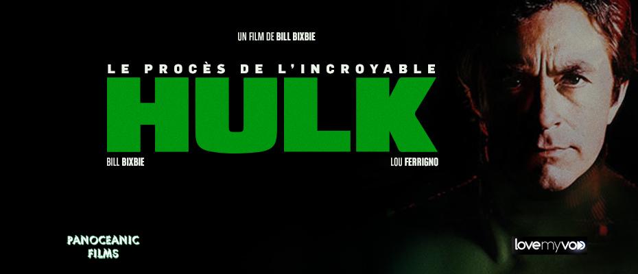 LE PROCÈS DE L'INCROYABLE HULK (2013) de Bill Bixby