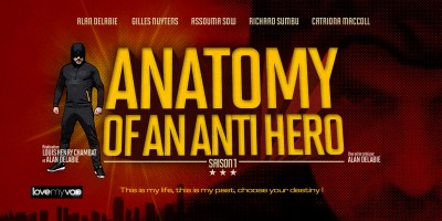 ANATOMY OF AN ANTI HERO (2016) de Louis Henry Chambat et Alan Delabie