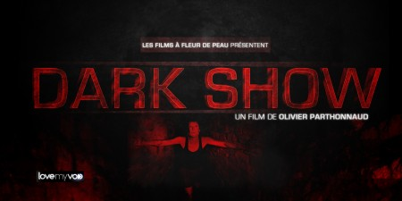 DARK SHOW (2016) de Olivier Parthonnaud