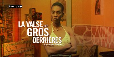 LA VALSE DES GROS DERRIÈRES (2004) de Jean Odoutan