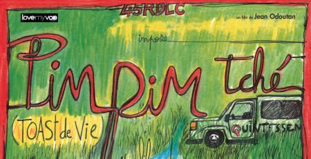 PIM-PIM TCHÉ – TOAST DE VIE (2016) de Jean Odoutan