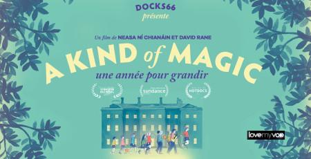 A KIND OF MAGIC, UNE ANNÉE POUR GRANDIR (2019) de Neasa Ní Chianáin et David Rane