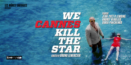 WE CANNES KILL THE STAR (2016) de Bruno Mercier