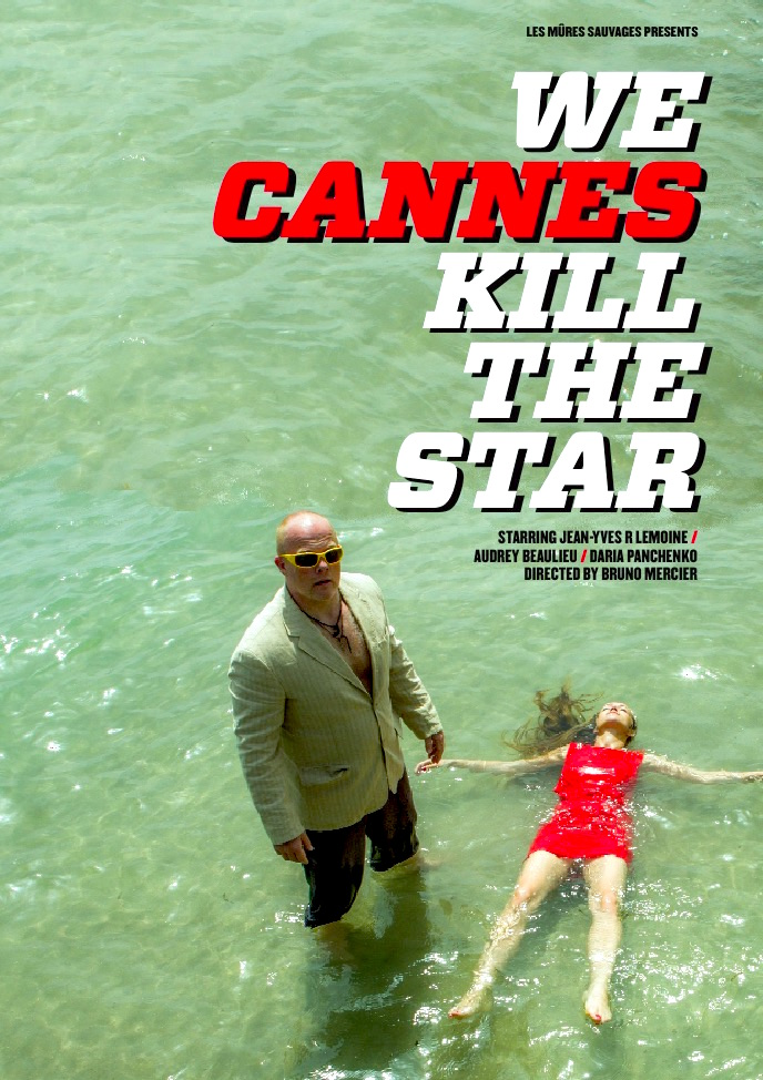 affiche cinema WE CANNES KILL THE STAR