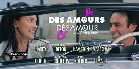 DES AMOURS, DÉSAMOUR (2017) de Dominic Bachy