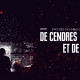 DE CENDRES ET DE BRAISES (2019) de Manon Ott et Gregory Cohen