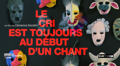 LE CRI EST TOUJOURS LE DÉBUT D'UN CHANT (2018) de Clémence Ancelin
