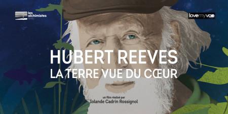 HUBERT REEVES – LA TERRE VUE DU COEUR (2018) de Iolande Cadrin-Rossignol