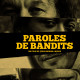 PAROLES DE BANDITS (2019) de Jean Boiron-Lajous